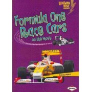 Formula One Race Cars on the Move by Janet Piehl