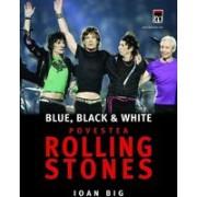Blue, black & white - Povestea Rolling Stones