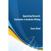 Appraising Research: Evaluation in Academic Writing by Susan Hood