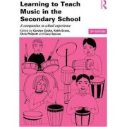 Learning to Teach Music in the Secondary School by Carolyn Cooke