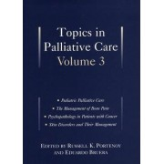 Topics in Palliative Care, Volume 3 by Russell K. Portenoy