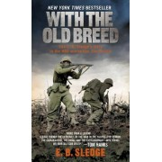 With the Old Breed by Professor of Biology E B Sledge