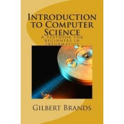 Introduction to Computer Science by Gilbert Brands