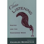 Close Listening by Charles Bernstein