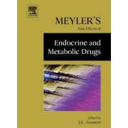 Meyler's Side Effects of Endocrine and Metabolic Drugs by Jeffrey K. Aronson