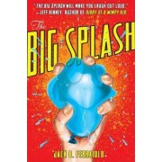 The Big Splash by Jack D. Ferraiolo