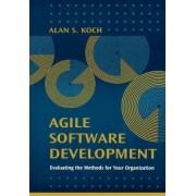 Agile Software Development by Alan S. Koch