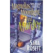 Magnolias, Moonlight and Murder by Sara Rosett