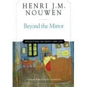 Beyond the Mirror by Henri J. M. Nouwen