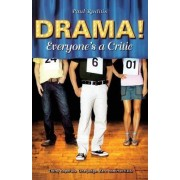 Everyone's a Critic: DRAMA! Book Two by Paul Ruditis