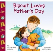 Biscuit Loves Fathers Day by Alyssa Satin Capucilli