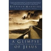 A Glimpse of Jesus by Brennan Manning