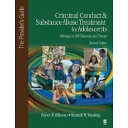 Criminal Conduct and Substance Abuse Treatment for Adolescents: Pathways to Self-Discovery and Change by Harvey B. Milkman