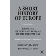 A Short History of Europe 2002 by Antony Alcock