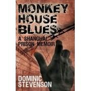 Monkey House Blues by Dominic Stevenson