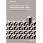 Do Universities Have a Role in the Education and Training of Teachers?: An International Analysis of Policy and Practice