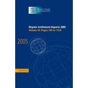 Dispute Settlement Reports 2005 2005: v. 3 by World Trade Organization