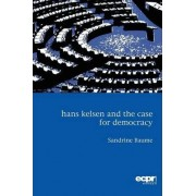 Hans Kelsen and the Case for Democracy by Sandrine Baume