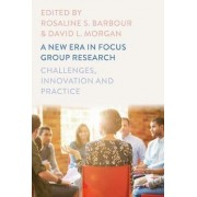 A New Era in Focus Group Research by Rosaline S. Barbour
