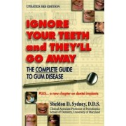Ignore Your Teeth and They'll Go Away by Sheldon B Sydney