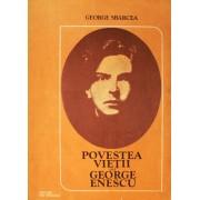 Povestea vietii lui George Enescu