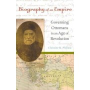 Biography of an Empire by Christine M. Philliou