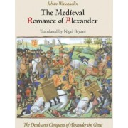 The Medieval Romance of Alexander by Jehan Wauquelin