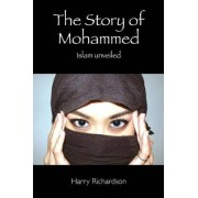 The Story of Mohammed Islam Unveiled by Harry Richardson
