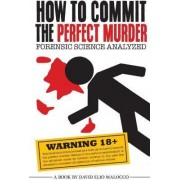 How to Commit the Perfect Murder by MR David Elio Malocco