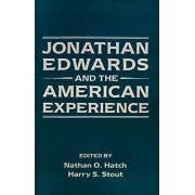 Jonathan Edwards and the American Experience by Nathan O. Hatch
