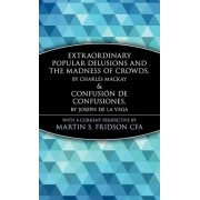 Extraordinary Popular Delusions and the Madness of Crowds & Confusion de Confusiones by Marketplace Books