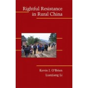 Rightful Resistance in Rural China by Kevin J. O'Brien