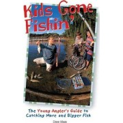 Kids Gone Fishin' by Dave Maas