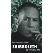 Shibboleth: My Revolting Life