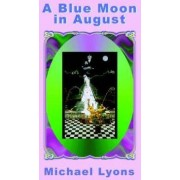 A Blue Moon in August by Sir Michael Lyons