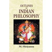 Outlines of Indian Philosophy by M. Hiriyanna