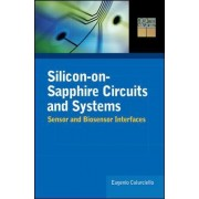 Silicon-on-Sapphire Circuits and Systems by Eugenio Culurciello
