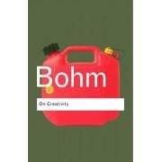 On Creativity by David Bohm