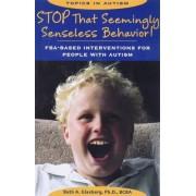 Stop That (Seemingly) Senseless Behavior! by Beth A. Glasberg