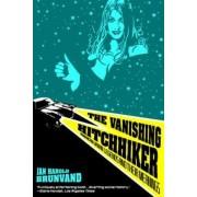 The Vanishing Hitchhiker by Jan Harold Brunvand