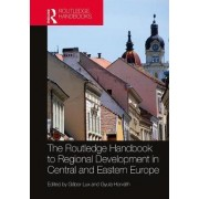 The Routledge Handbook to Regional Development in Central and Eastern Europe by G