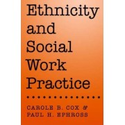 Ethnicity and Social Work Practice by Carole B. Cox