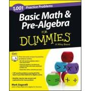 1001 Basic Math & Pre-Algebra Practice Problems For Dummies by Mark Zegarelli