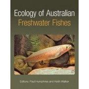 Ecology of Australian Freshwater Fishes by Paul Humphries