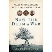 Now the Drum of War by Robert Roper