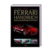 Ferrari Handbuch Alle Serien und Rennfahrzeuge von 1947 bis heute