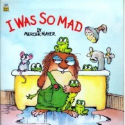 I Was So Mad (Little Critter) by Mercer Meyer