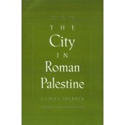 The City in Roman Palestine by Daniel Sperber