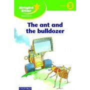 Bright Star Reader 3: The Ant and the Bulldozer