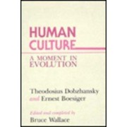 Human Culture and Evolution by Theodosius Dobzhansky